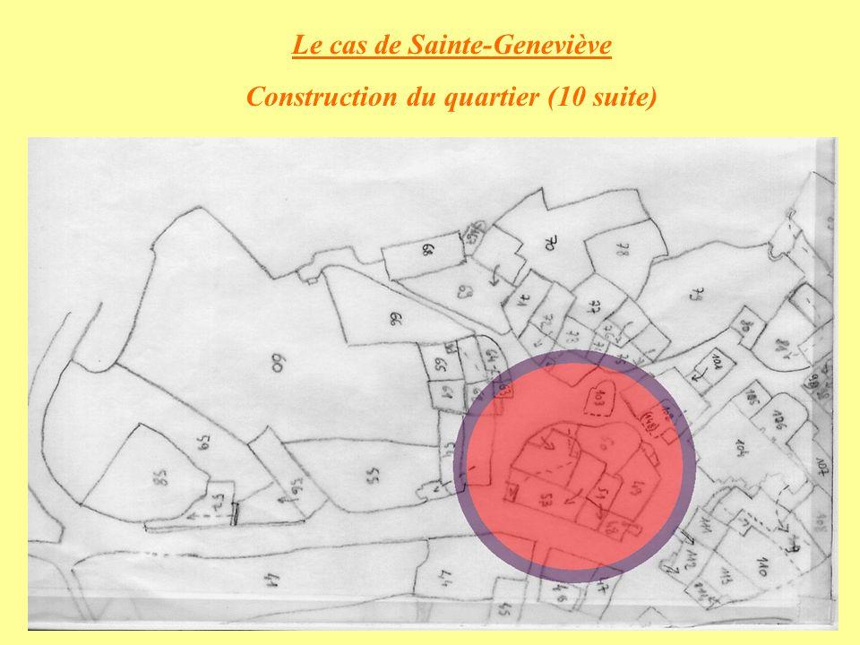 Le cas de Sainte-Geneviève Construction du quartier (10 suite)