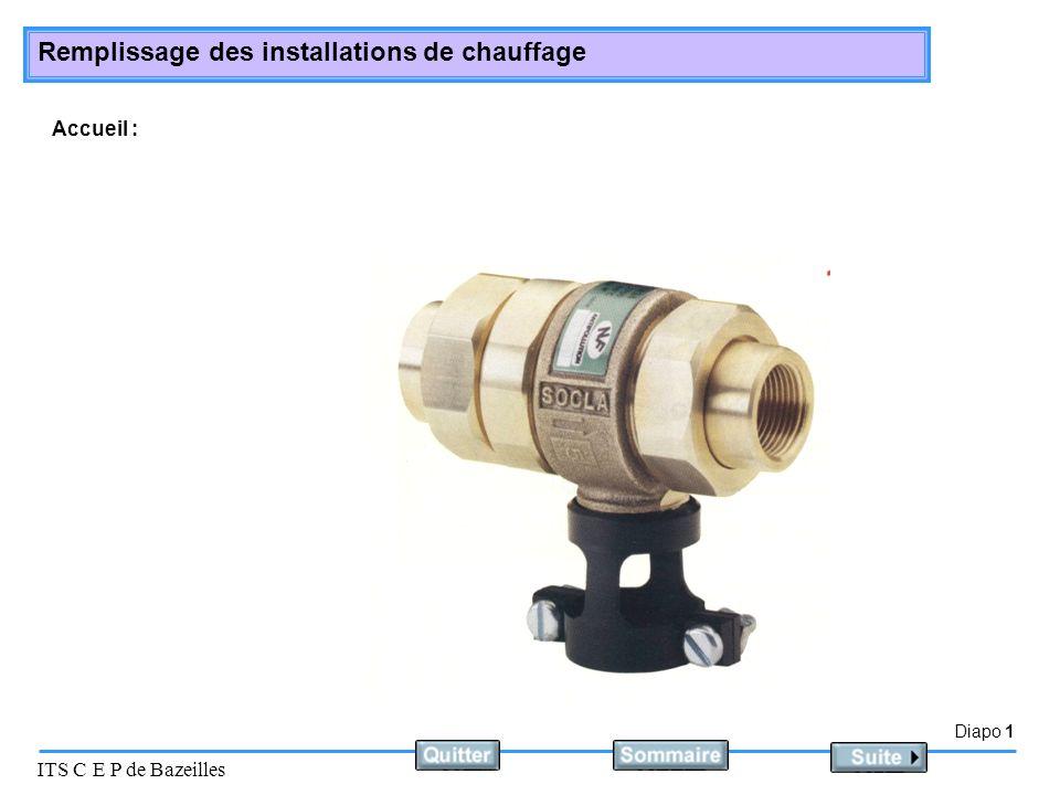 Diapo 1 ITS C E P de Bazeilles Remplissage des installations de chauffage Accueil :