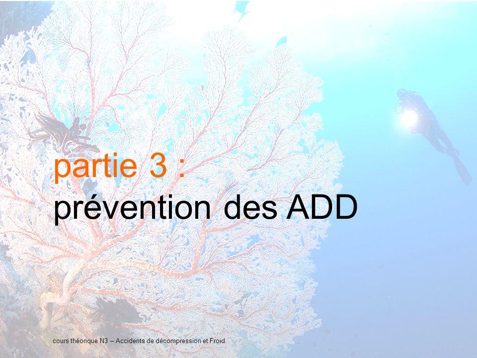 18 interne Orange partie 3 : prévention des ADD cours théorique N3 – Accidents de décompression et Froid