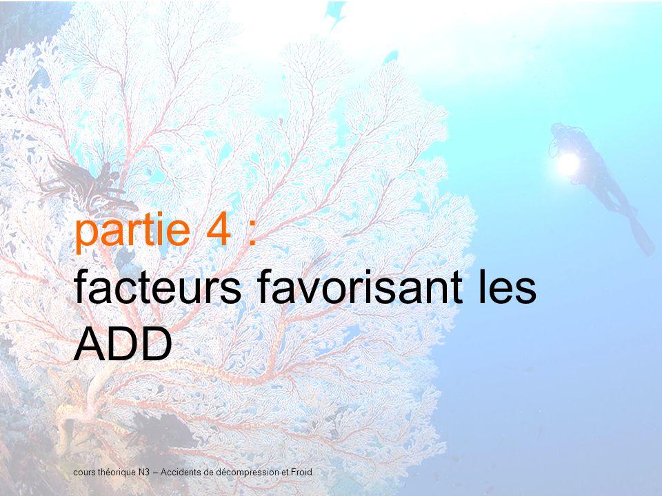 22 interne Orange partie 4 : facteurs favorisant les ADD cours théorique N3 – Accidents de décompression et Froid