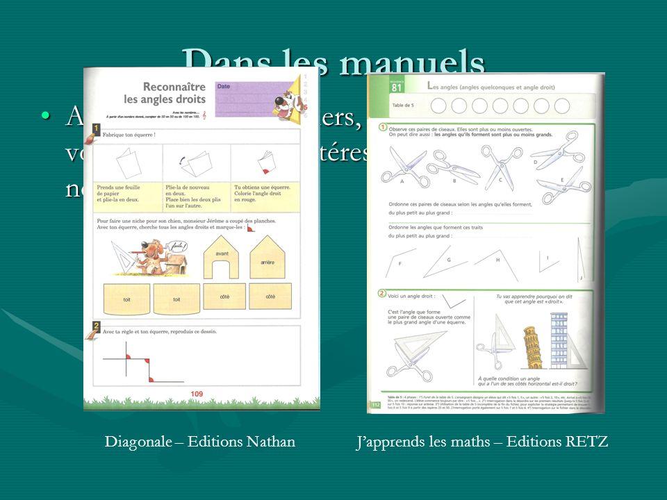 Dans les manuels A partir des deux fichiers, indiquer celui qui vous semble le plus intéressant pour définir la notion dangle droit.A partir des deux fichiers, indiquer celui qui vous semble le plus intéressant pour définir la notion dangle droit.