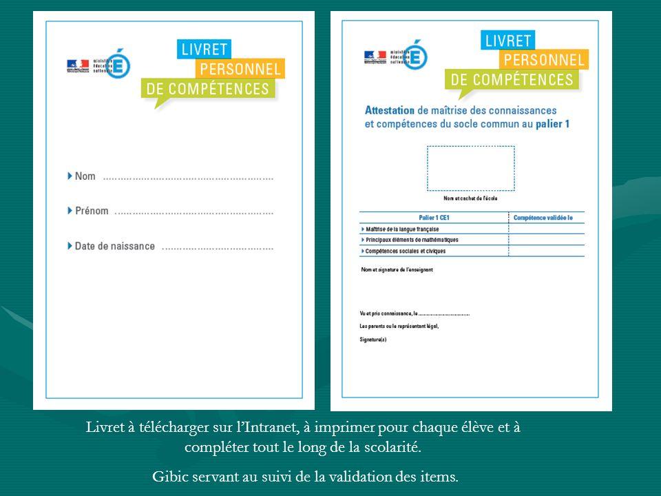 Livret à télécharger sur lIntranet, à imprimer pour chaque élève et à compléter tout le long de la scolarité.