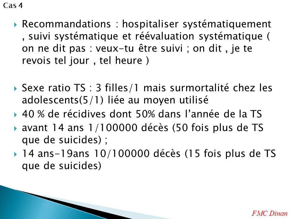 Recommandations : hospitaliser systématiquement, suivi systématique et réévaluation systématique ( on ne dit pas : veux-tu être suivi ; on dit, je te