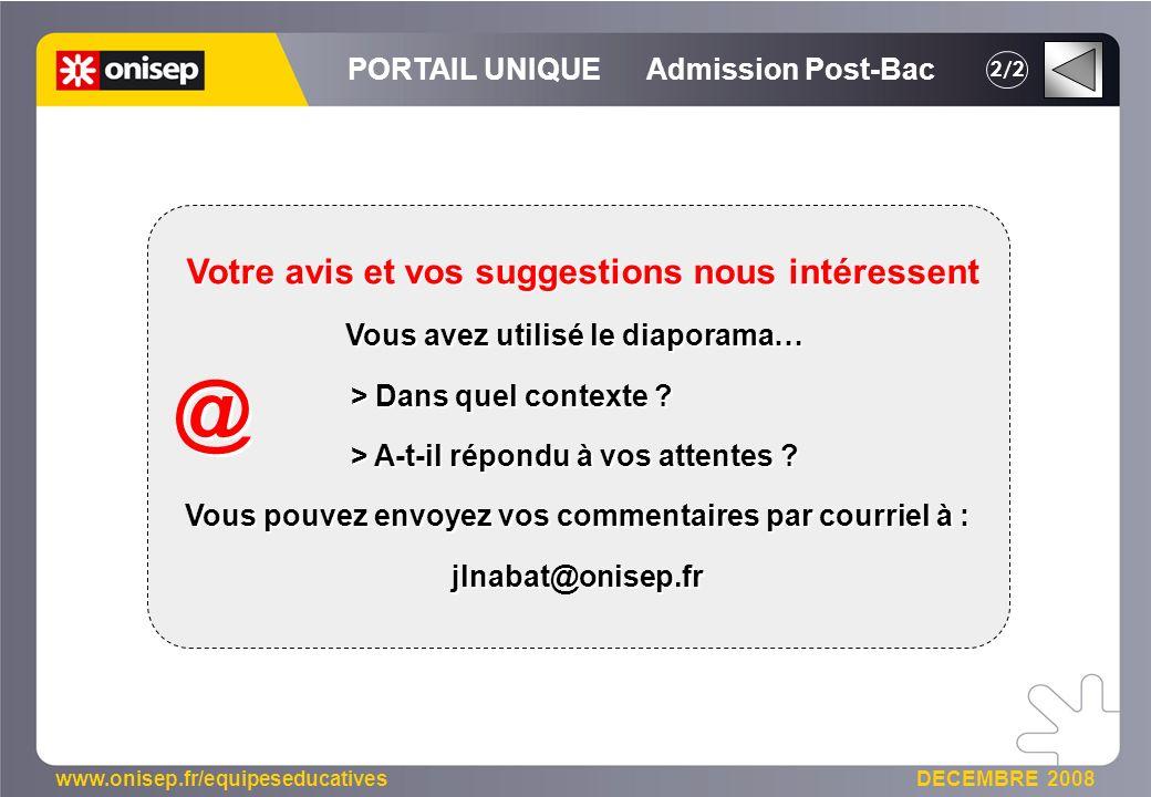 www.onisep.fr/equipeseducatives DECEMBRE 2008 Votre avis et vos suggestions nous intéressent Vous avez utilisé le diaporama… > Dans quel contexte ? >