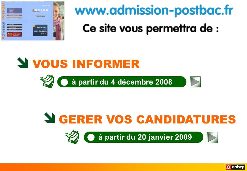 VOUS INFORMER GERER VOS CANDIDATURES à partir du 4 décembre 2008 à partir du 20 janvier 2009