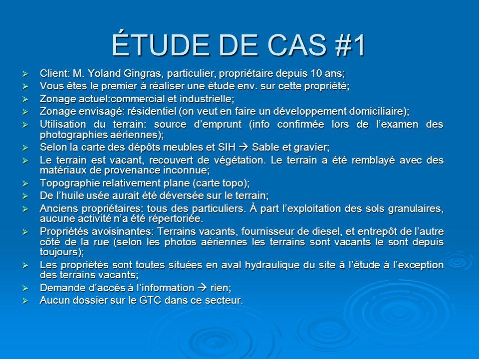ÉTUDE DE CAS #1 Client: M.Yoland Gingras, particulier, propriétaire depuis 10 ans; Client: M.
