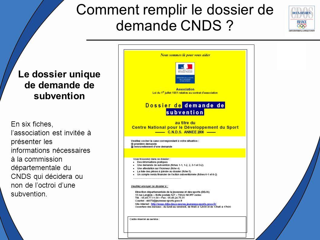 Comment remplir le dossier de demande CNDS ? En six fiches, lassociation est invitée à présenter les informations nécessaires à la commission départem