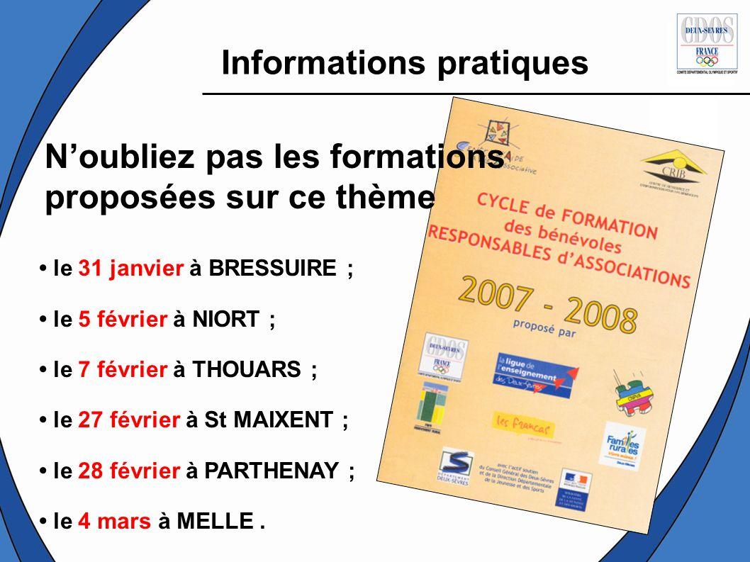 Noubliez pas les formations proposées sur ce thème Informations pratiques le 31 janvier à BRESSUIRE ; le 5 février à NIORT ; le 7 février à THOUARS ;