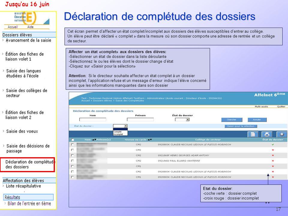 17 Déclaration de complétude des dossiers 17 Affecter un état «complet» aux dossiers des élèves: -Sélectionner un état de dossier dans la liste déroul