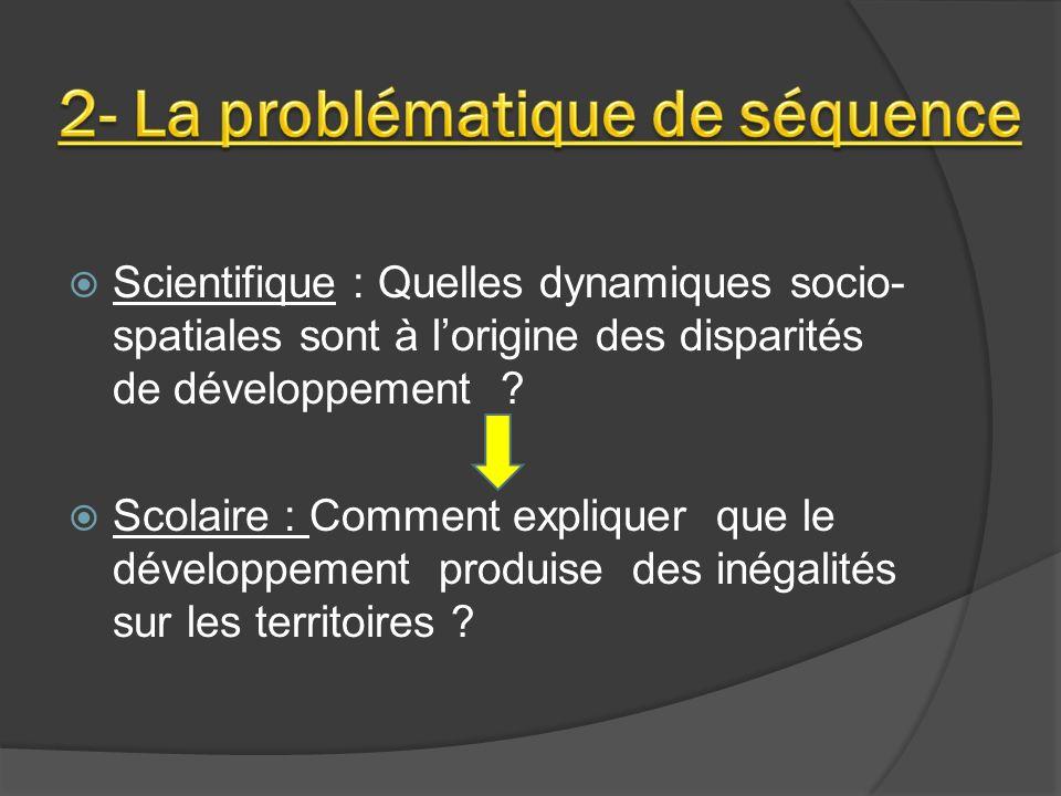 Scientifique : Quelles dynamiques socio- spatiales sont à lorigine des disparités de développement .