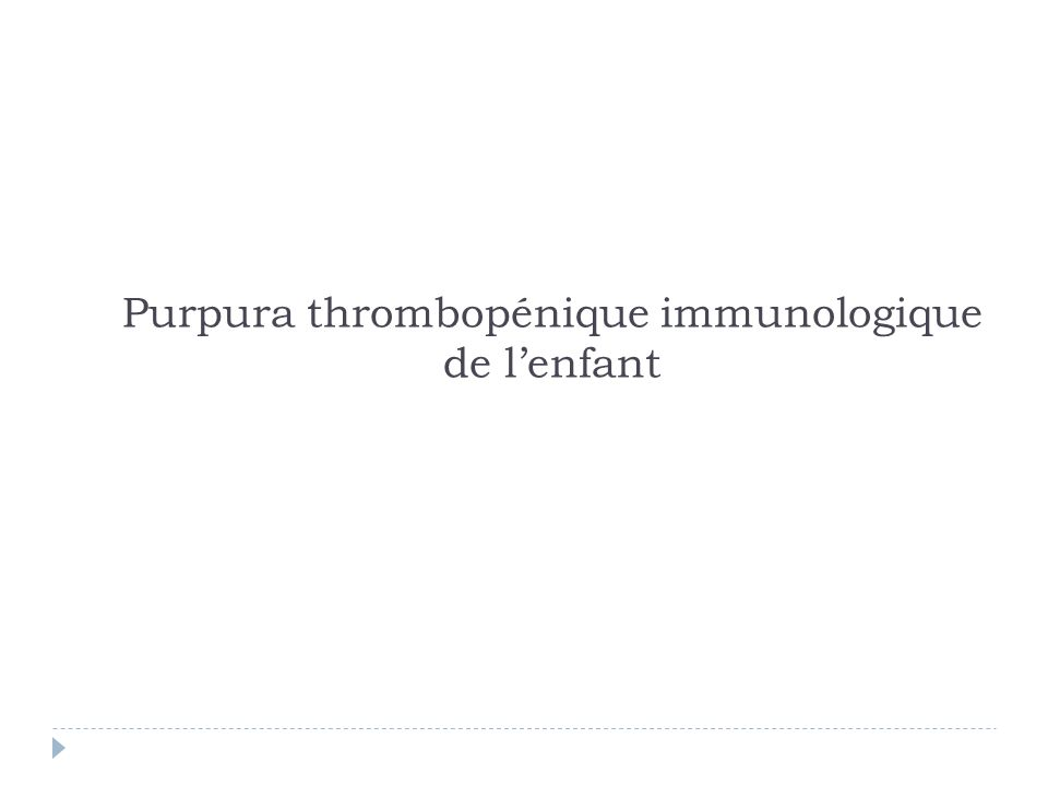 Purpura thrombopénique immunologique de lenfant