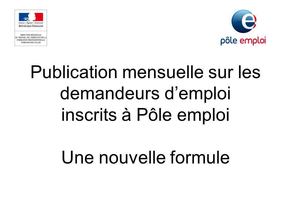 Publication mensuelle sur les demandeurs demploi inscrits à Pôle emploi Une nouvelle formule