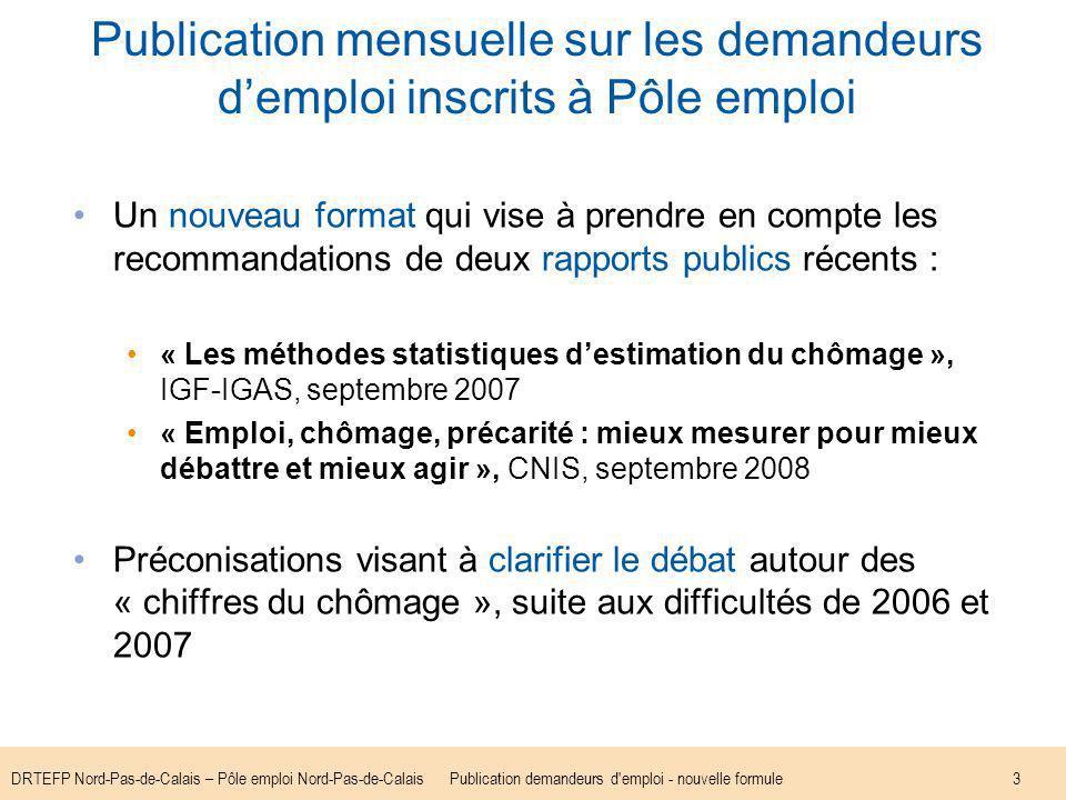 DRTEFP Nord-Pas-de-Calais – Pôle emploi Nord-Pas-de-CalaisPublication demandeurs d'emploi - nouvelle formule3 Publication mensuelle sur les demandeurs