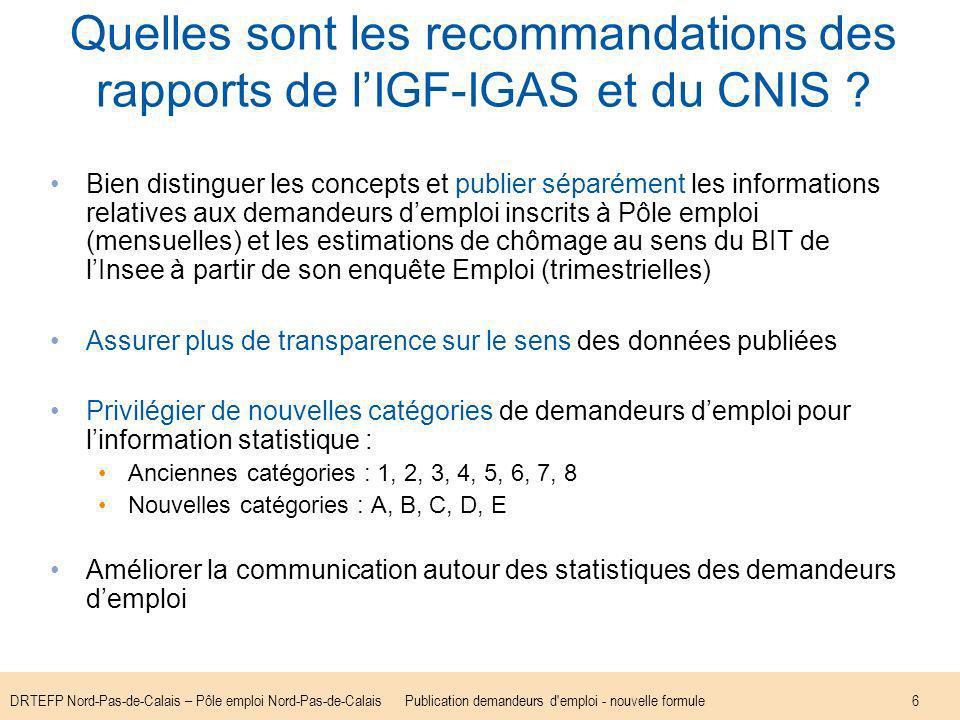 DRTEFP Nord-Pas-de-Calais – Pôle emploi Nord-Pas-de-CalaisPublication demandeurs d emploi - nouvelle formule6 Quelles sont les recommandations des rapports de lIGF-IGAS et du CNIS .