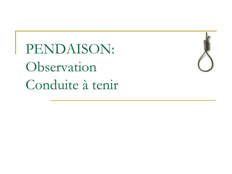 PENDAISON: Observation Conduite à tenir