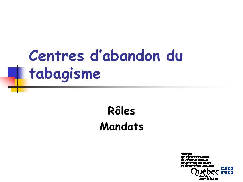 Centres dabandon du tabagisme Rôles Mandats