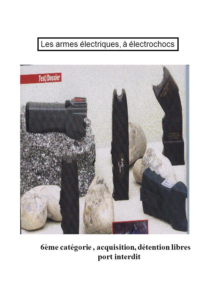 Les armes électriques, à électrochocs 6ème catégorie, acquisition, détention libres port interdit