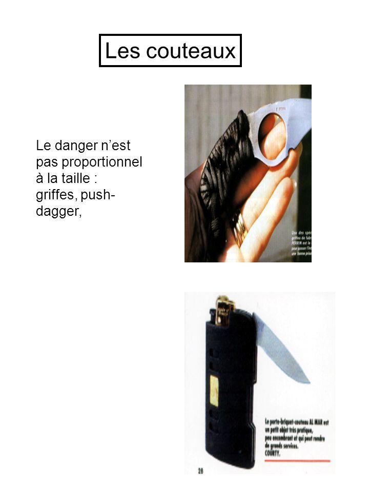 Le danger nest pas proportionnel à la taille : griffes, push- dagger, Les couteaux