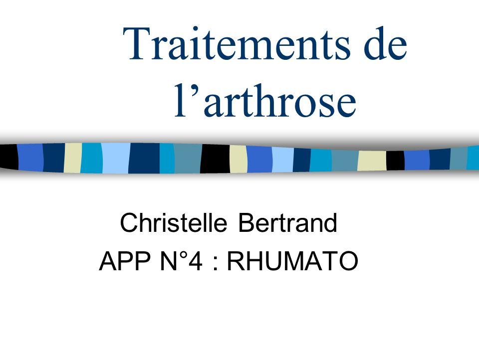 Traitements de larthrose Christelle Bertrand APP N°4 : RHUMATO
