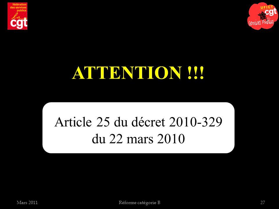 Mars 2011Réforme catégorie B27 ATTENTION !!! Article 25 du décret 2010-329 du 22 mars 2010