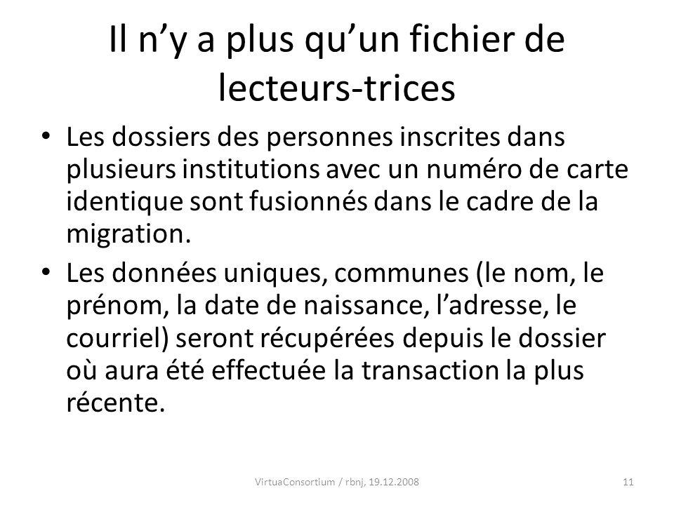 11 Il ny a plus quun fichier de lecteurs-trices Les dossiers des personnes inscrites dans plusieurs institutions avec un numéro de carte identique sont fusionnés dans le cadre de la migration.
