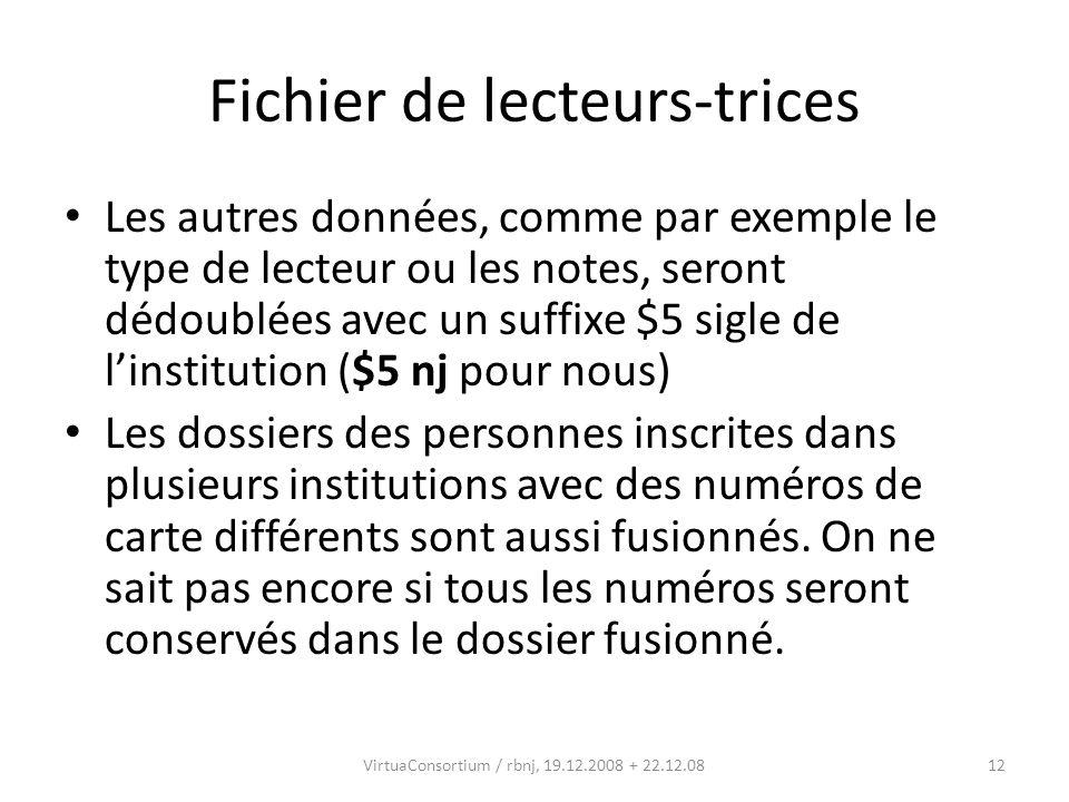 12 Fichier de lecteurs-trices Les autres données, comme par exemple le type de lecteur ou les notes, seront dédoublées avec un suffixe $5 sigle de lin