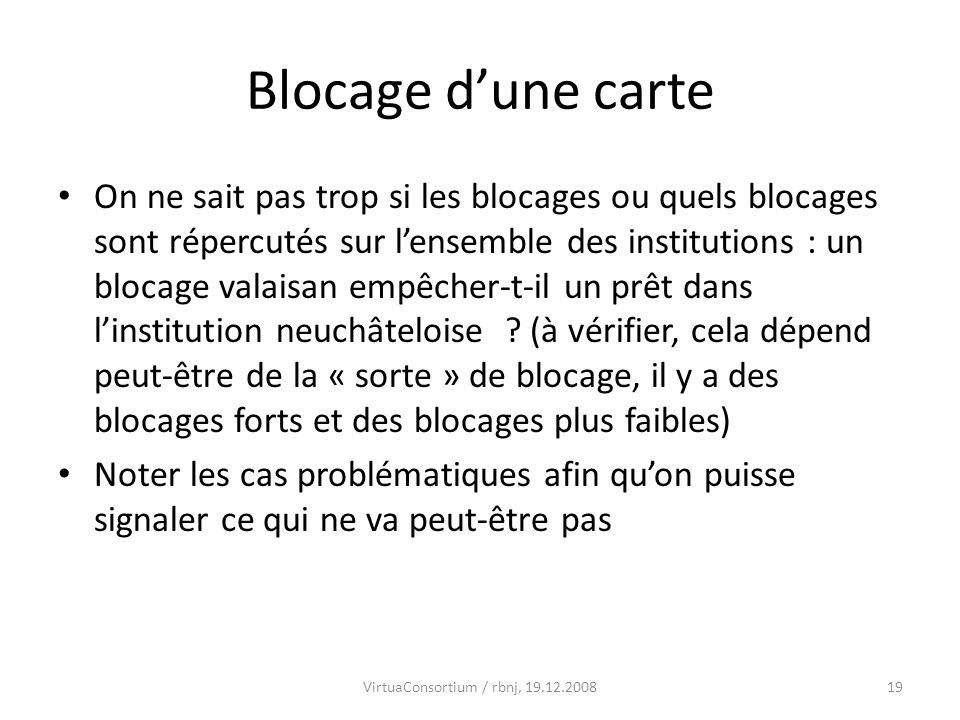 19 Blocage dune carte On ne sait pas trop si les blocages ou quels blocages sont répercutés sur lensemble des institutions : un blocage valaisan empêc