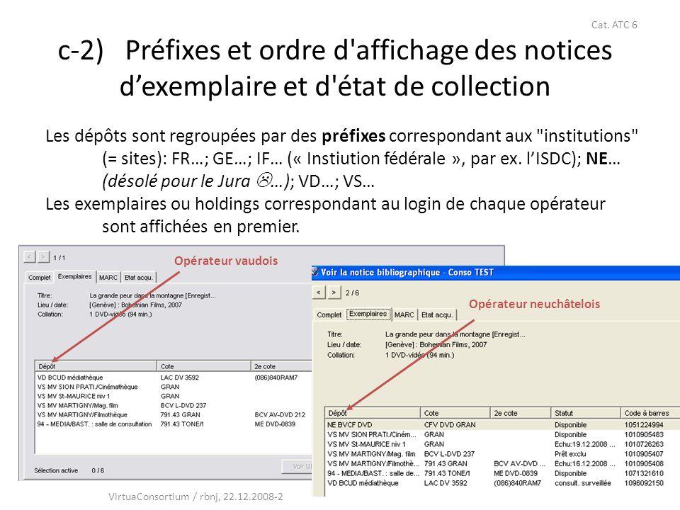 36 c-2) Préfixes et ordre d'affichage des notices dexemplaire et d'état de collection Les dépôts sont regroupées par des préfixes correspondant aux