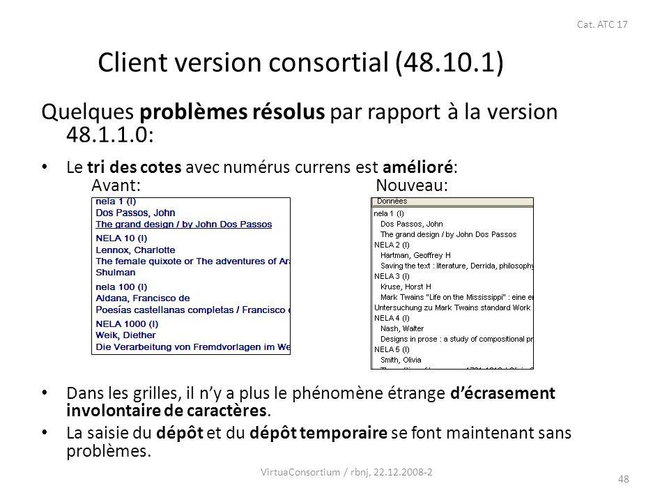 48 Quelques problèmes résolus par rapport à la version 48.1.1.0: Le tri des cotes avec numérus currens est amélioré: Avant:Nouveau: Dans les grilles, il ny a plus le phénomène étrange décrasement involontaire de caractères.
