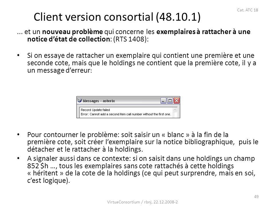 49... et un nouveau problème qui concerne les exemplaires à rattacher à une notice détat de collection: (RTS 1408): Si on essaye de rattacher un exemp