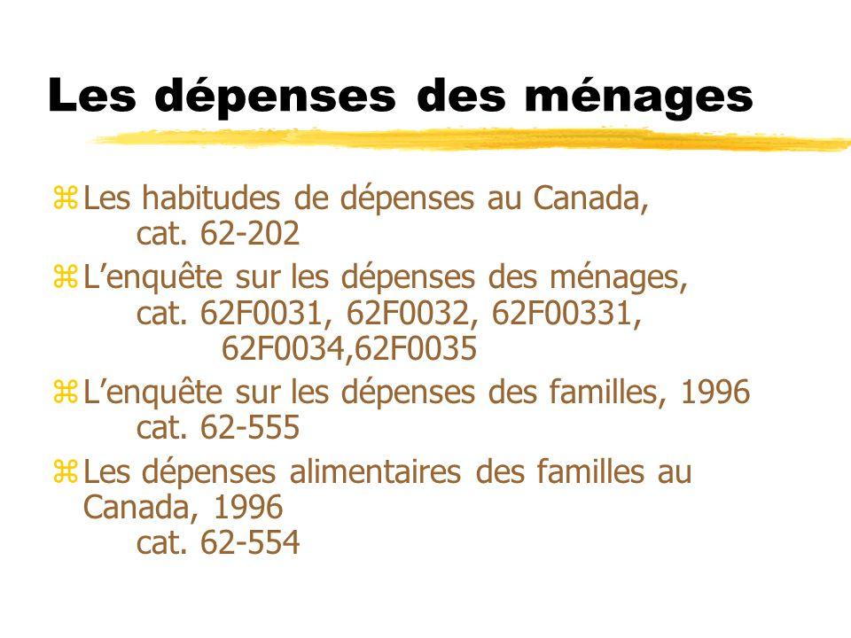 Les dépenses des ménages zLes habitudes de dépenses au Canada, cat. 62-202 zLenquête sur les dépenses des ménages, cat. 62F0031, 62F0032, 62F00331, 62