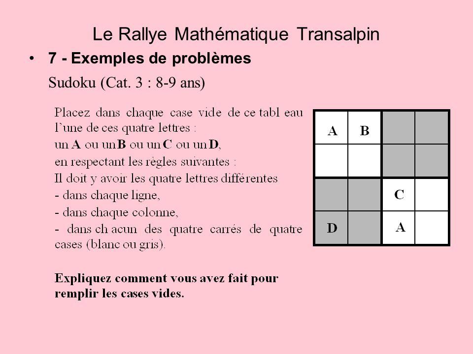 7 - Exemples de problèmes Sudoku (Cat. 3 : 8-9 ans) Le Rallye Mathématique Transalpin