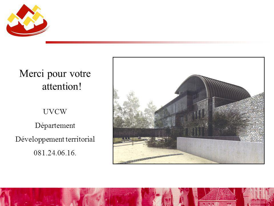 Merci pour votre attention! UVCW Département Développement territorial 081.24.06.16.