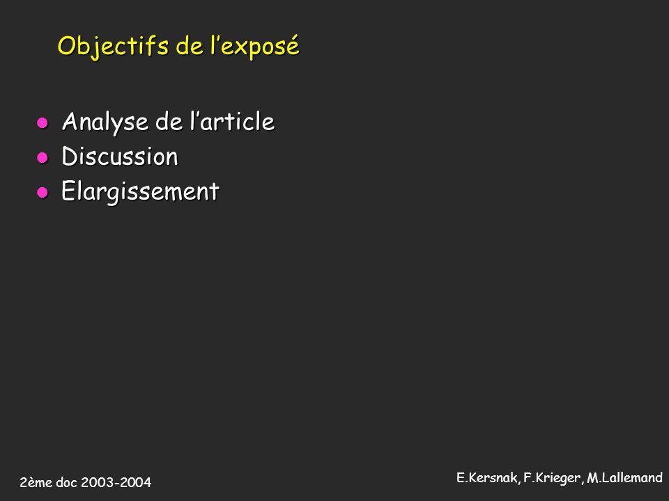 2ème doc 2003-2004 E.Kersnak, F.Krieger, M.Lallemand Objectifs de lexposé Analyse de larticle Analyse de larticle Discussion Discussion Elargissement