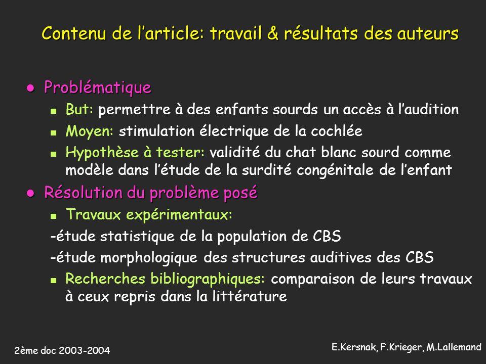 2ème doc 2003-2004 E.Kersnak, F.Krieger, M.Lallemand Contenu de larticle: travail & résultats des auteurs Problématique Problématique But: permettre à