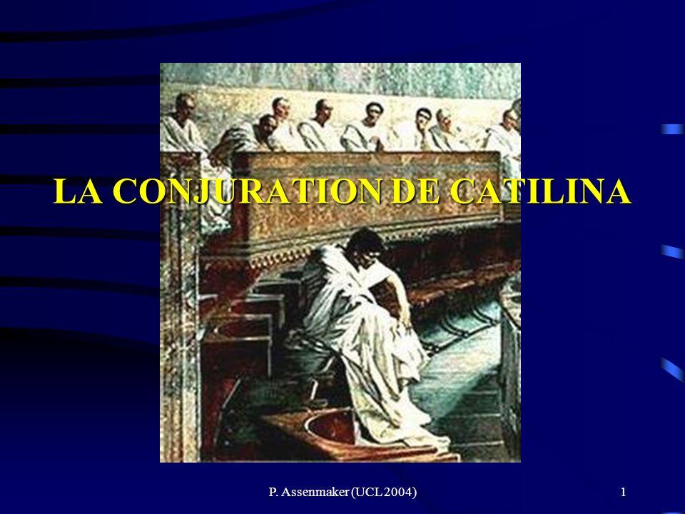 P. Assenmaker (UCL 2004)1 LA CONJURATION DE CATILINA
