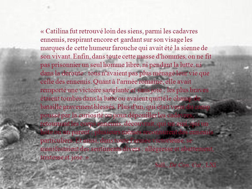 P. Assenmaker (UCL 2004)15 Laffaire Catilina CATILINA VAINCU Sans autre forme de jugement, les prisonniers seront exécutés dans le Tullianum avant la