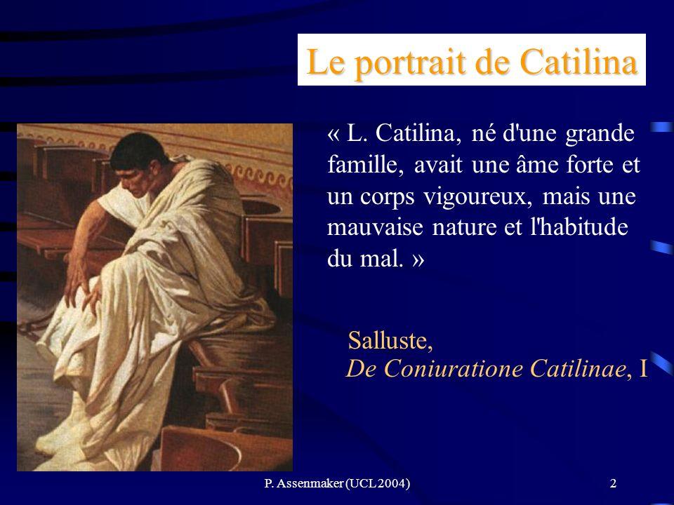 2 Le portrait de Catilina « L. Catilina, né d'une grande famille, avait une âme forte et un corps vigoureux, mais une mauvaise nature et l'habitude du
