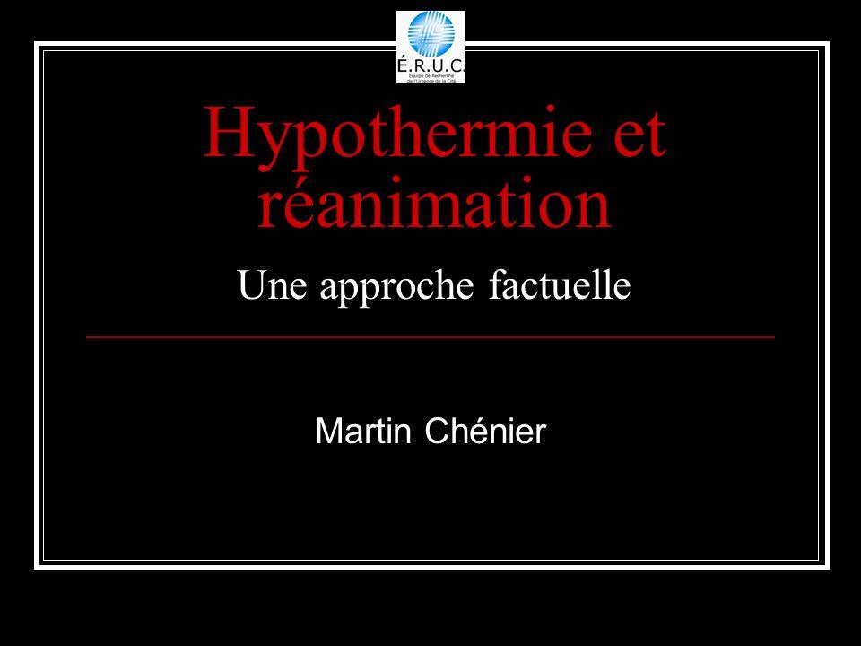 Hypothermie et réanimation Une approche factuelle Martin Chénier