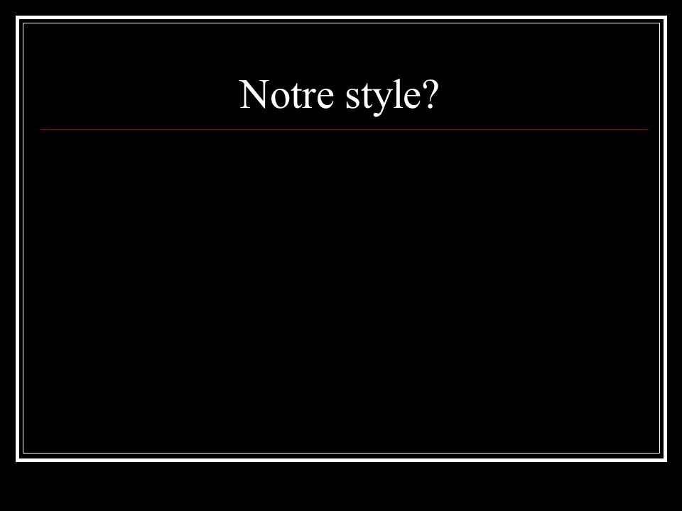 Notre style?