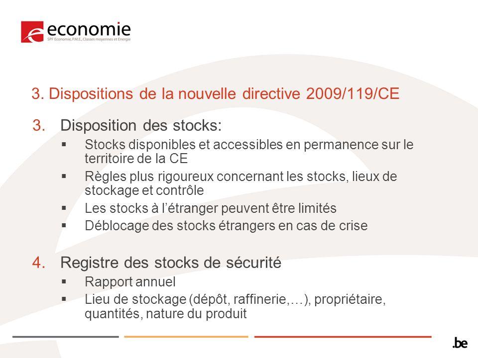 3. Dispositions de la nouvelle directive 2009/119/CE 3.Disposition des stocks: Stocks disponibles et accessibles en permanence sur le territoire de la
