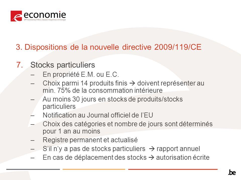 3. Dispositions de la nouvelle directive 2009/119/CE 7.Stocks particuliers –En propriété E.M.
