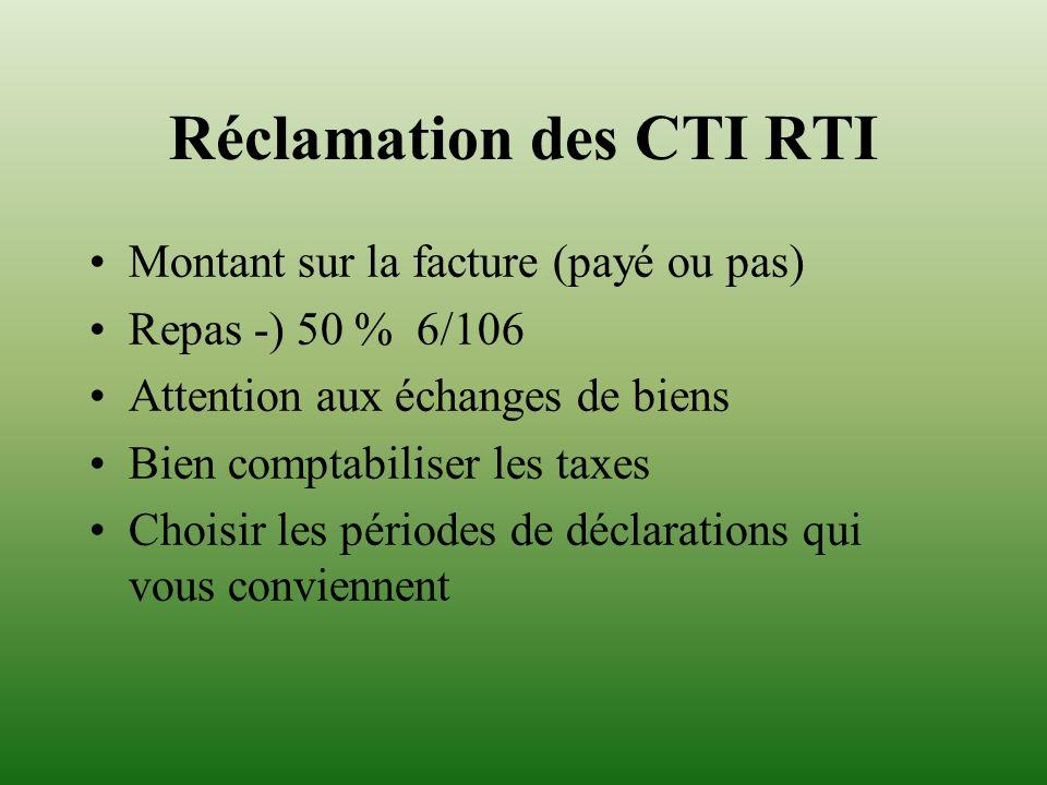 Réclamation des CTI RTI Montant sur la facture (payé ou pas) Repas -) 50 % 6/106 Attention aux échanges de biens Bien comptabiliser les taxes Choisir