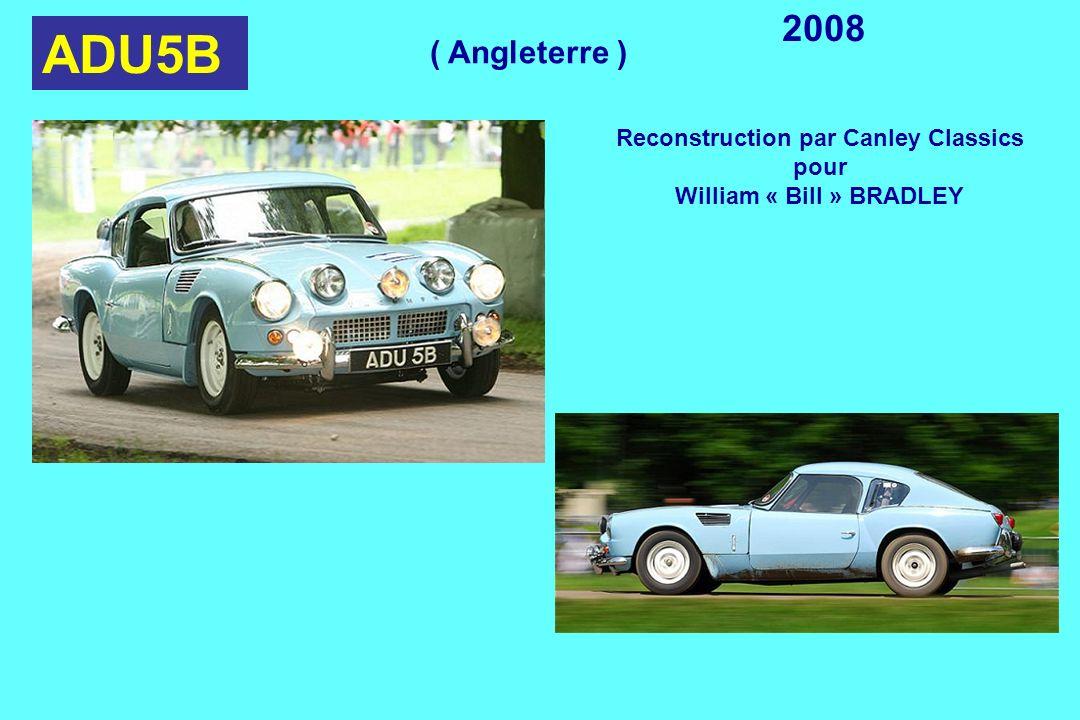 ADU5B 2008 Reconstruction par Canley Classics pour William « Bill » BRADLEY ( Angleterre )
