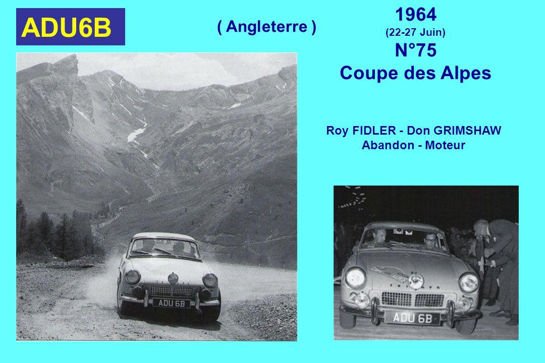 ADU6B 1964 (22-27 Juin) N°75 Coupe des Alpes Roy FIDLER - Don GRIMSHAW Abandon - Moteur ( Angleterre )