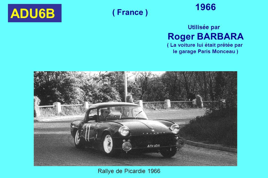ADU6B 1966 Utilisée par Roger BARBARA ( La voiture lui était prêtée par le garage Paris Monceau ) Rallye de Picardie 1966 ( France )