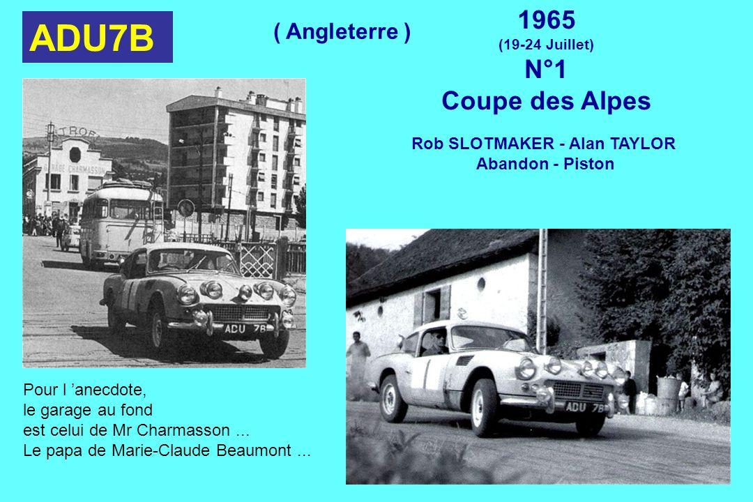 ADU7B 1965 (19-24 Juillet) N°1 Coupe des Alpes Rob SLOTMAKER - Alan TAYLOR Abandon - Piston Pour l anecdote, le garage au fond est celui de Mr Charmas