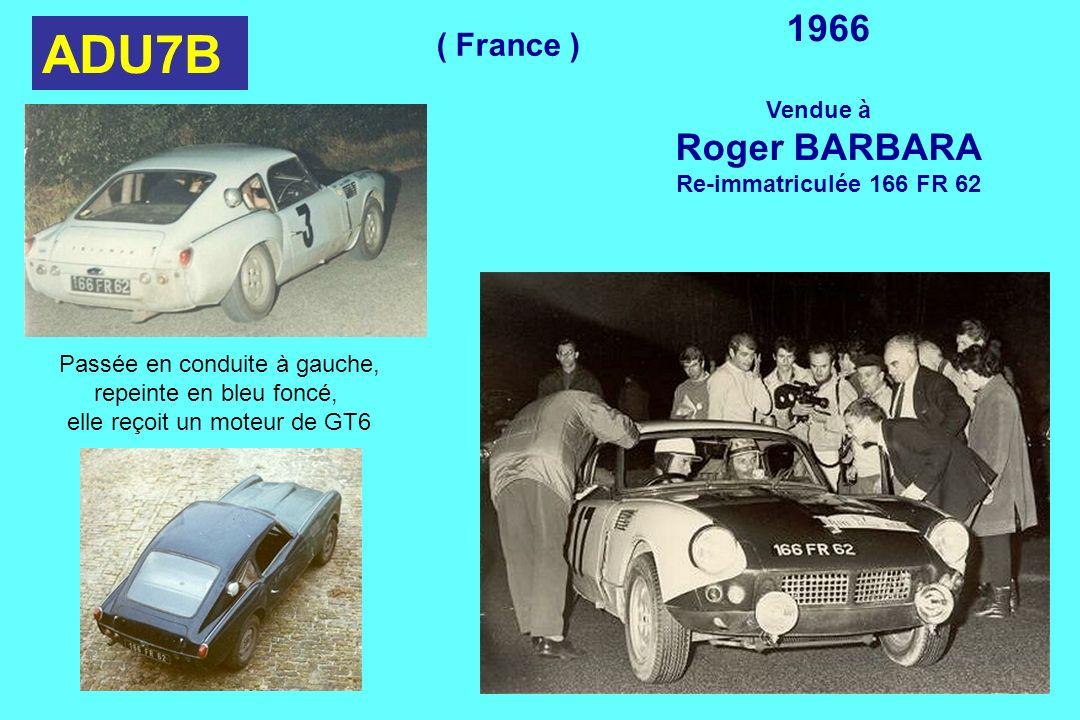 ADU7B 1966 Vendue à Roger BARBARA Re-immatriculée 166 FR 62 Passée en conduite à gauche, repeinte en bleu foncé, elle reçoit un moteur de GT6 ( France