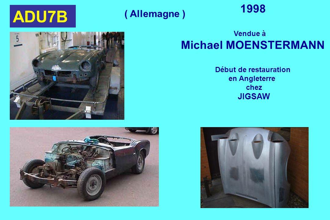 ADU7B 1998 Vendue à Michael MOENSTERMANN Début de restauration en Angleterre chez JIGSAW ( Allemagne )
