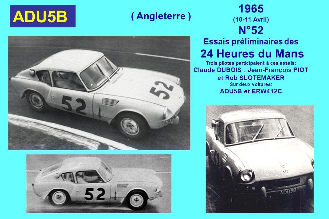 ADU5B 1965 (10-11 Avril) N°52 Essais préliminaires des 24 Heures du Mans Trois pilotes participaient à ces essais: Claude DUBOIS, Jean-François PIOT e